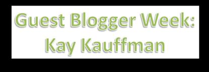 Kay guest blogging week