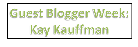Kay guest blogging week