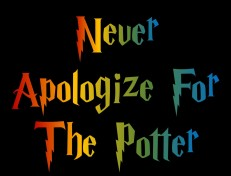 Never Apologize For The Potter