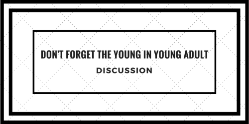 Don't Forget The Young In Young Adult Discussion