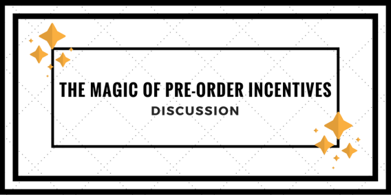 The Magic of Pre-Order Incentives