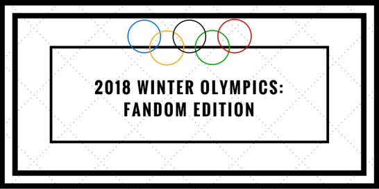 2018 Winter Olympics: Fandom Edition