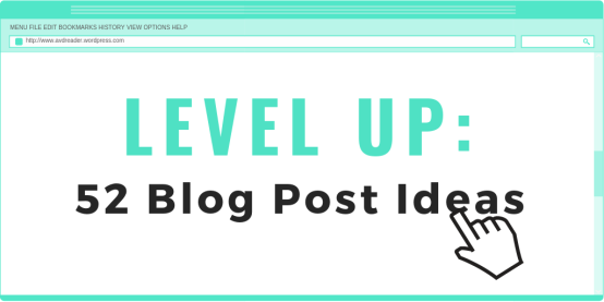 level up: 52 blog post ideas
