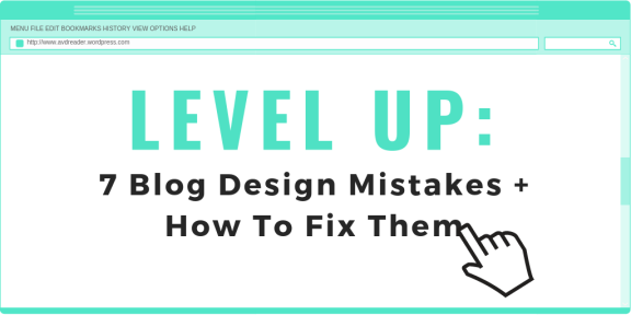 level up: 7 blog design mistakes + how to fix them