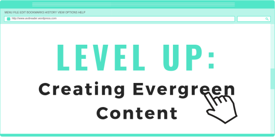 LEVEL UP - Creating Evergreen Content