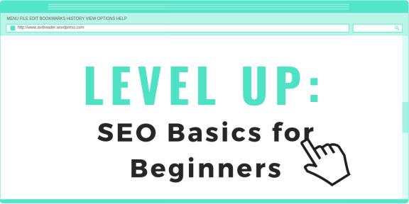 LEVEL UP - SEO Basics for Beginners