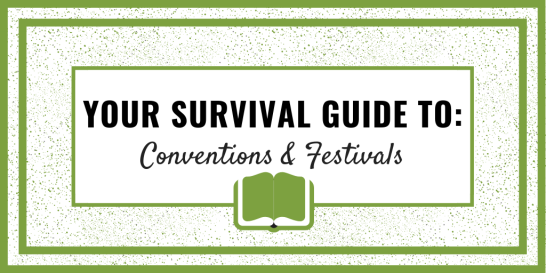 Your Survival Guide To Book Conventions and Festivals