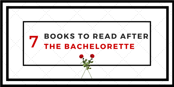 7 Books To Read After The Bachelorette