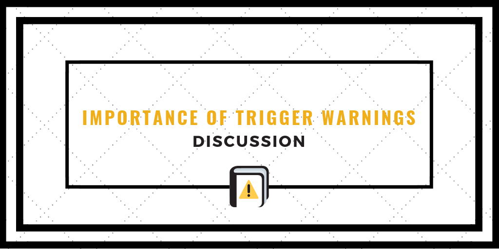 IMPORTANCE OF TRIGGER WARNINGS