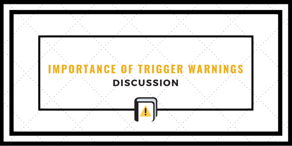 IMPORTANCE OF TRIGGER WARNINGS