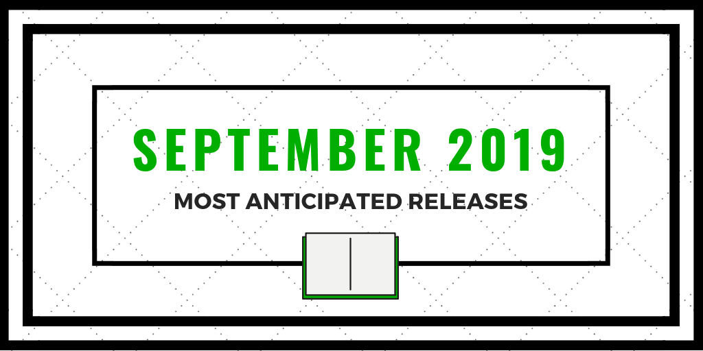 September 2019 - Most Anticipated Releases