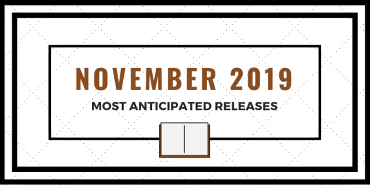 November 2019 - Most Anticipated Releases
